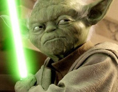 """""""Do or do not… there is no try."""""""